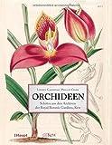 Orchideen: Schätze aus den Archiven der Royal Botanic Gardens, Kew - Lauren Gardiner, Phillip Cribb