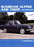 Sunbeam Alpine and Tiger: The Complete Story (Crowood AutoClassic)