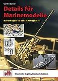 Details für Marinemodelle: Waffenmodelle für den Schiffsmodellbau