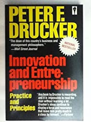 Innovation and Entrepreneurship Practices and Principles by Peter F. Drucker (1985-08-01)