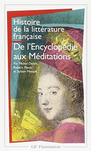 Histoire de la littérature française : De l'Encyclopédie aux Méditations