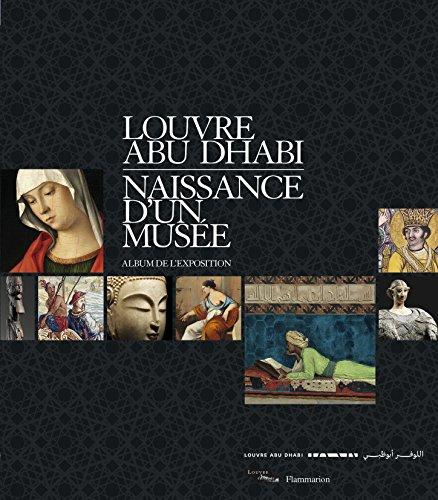 Louvre Abu Dhabi - Naissance d'un muse