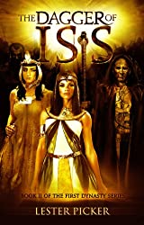 The Dagger of Isis (The First Dynasty Book 2)