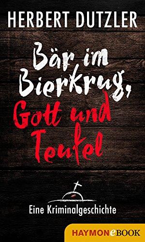 Bär im Bierkrug, Gott und Teufel. Eine Kriminalgeschichte Bierkrüge, Deutsch