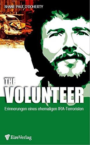 The Volunteer: Erinnerungen eines ehemaligen IRA-Terroristen