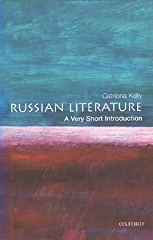 Russian Literature: A Very Short Introduction (Very Short Introductions) by [Kelly, Catriona]