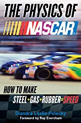 The Physics of NASCAR: How to Make Steel + Gas + Rubber = Speed