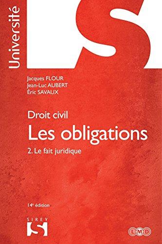Droit civil. Les obligations Tome 2 le fait juridique - 14e d.: 2. Le fait juridique