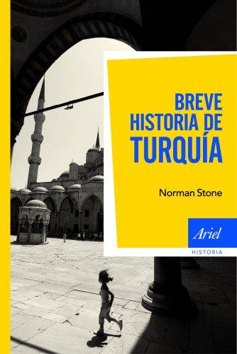 Breve historia de Turquía (Ariel Historia) por Norman Stone