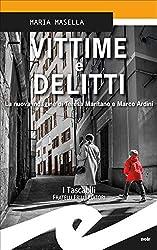 Vittime e delitti: La nuova indagine di Teresa Maritano e Marco Ardini