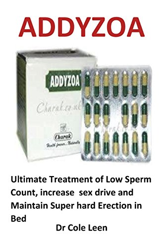 Addyzoa: Ultimate Treatment of Low Sperm Count, Increase Sex Drive and Maintain Super Hard Erection in Bed