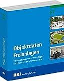 BKI Objektdaten Freianlagen F7: Kosten abgerechneter Freianlagen und statistische Kostenkennwerte