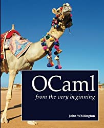 OCaml from the Very Beginning by John Whitington (2013-06-07)