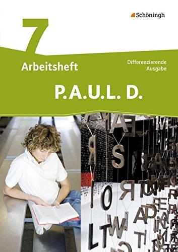 P.A.U.L. D. - Persönliches Arbeits- und Lesebuch Deutsch - Differenzierende Ausgabe: Arbeitsheft 7