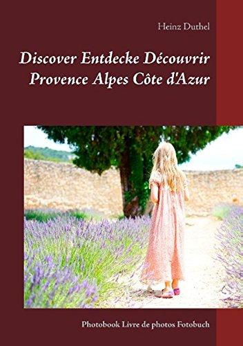 Buchcover: Discover Entdecke Découvrir Provence Alpes Côte d'Azur