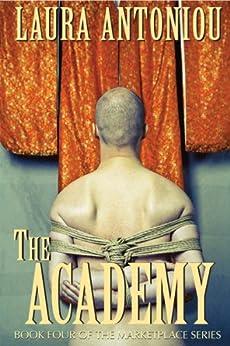The Academy (The Marketplace Series Book 4) by [Antoniou, Laura, Tan, Cecilia, Taylor, Karen, Hernandez, Michael, stein, david, Muncy, Christian]