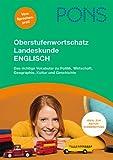 PONS Oberstufenwortschatz Landeskunde Englisch: Das richtige Vokabular zu Politik, Wirtschaft, Geographie, Kultur und Geschichte