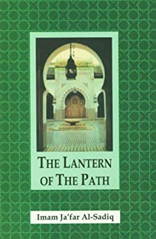 The Lantern of The Path by [Al-Sadiq, Imam Ja`far]