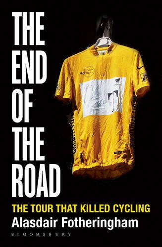 Price comparison product image The End of the Road: The Festina Affair and the Tour That Almost Wrecked Cycling