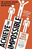 Achieve the Impossible by Professor Greg Whyte (2015-03-12)