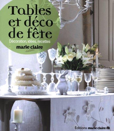 Tables et déco de fête : Décoration, idées, recettes