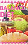 Balance Diet: For One Month