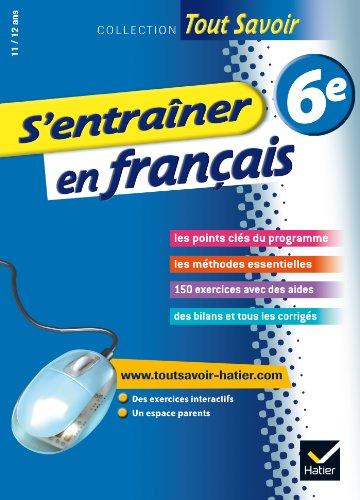 S'entraîner en français 6e - Tout savoir: Cahier de révision et d'entraînement