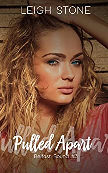 Pulled Apart: Belfast Bound #3 by [Stone, Leigh]