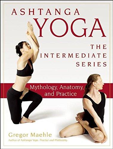 ashtanga yoga: mythology, anatomy, and practice