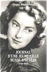 Journal d'une jeune fille russe à Berlin : 1940-1945