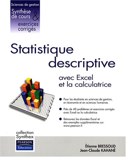 Statistique descriptive : Applications avec Excel et la calculatrice par Etienne Bressoud
