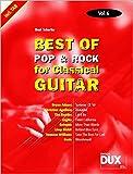 Best Of Pop & Rock for Classical Guitar Vol. 6: Inklusive TAB , Noten, Text und Harmonien