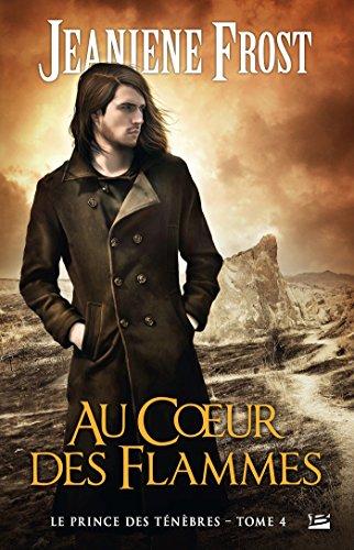 Au coeur des flammes: Le Prince des ténèbres, T4 (French Edition)