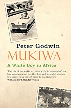Mukiwa: A White Boy in Africa (English Edition) par [Godwin, Peter]