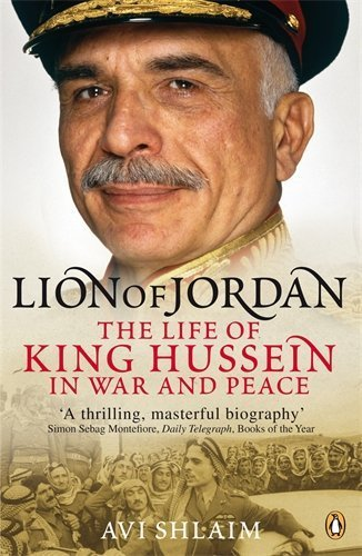 Lion of Jordan: The Life Of King Hussein In War And Peace by Shlaim, Avi (2009) Paperback