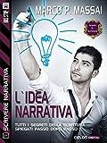 Image de L'idea narrativa: Scrivere narrativa 7 (Scuola di