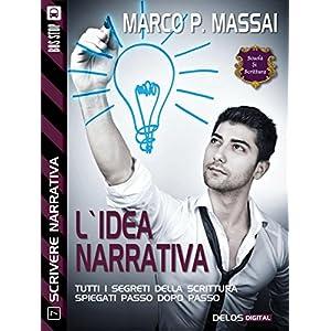 L'idea narrativa: Scrivere narrativa 7 (Scuola di