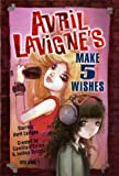 Avril Lavigne's Make 5 Wishes: v. 1