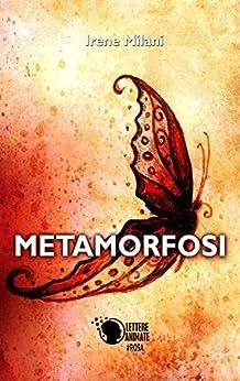 Metamorfosi di [Irene Milani]