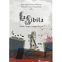 La Sibila. Sonido, Imagen, Liturgia, Escena