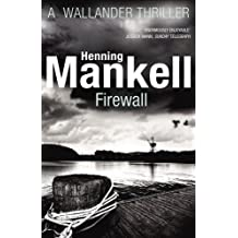 Firewall: Kurt Wallander by Henning Mankell (2012-12-06)