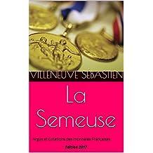 La Semeuse: Argus et Cotations des monnaies Françaises Edition 2017