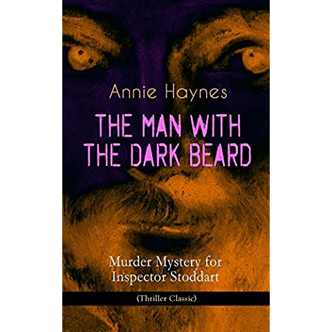 THE MAN WITH THE DARK BEARD – Murder Mystery for Inspector Stoddart (Thriller Classic): From the Renowned Author of The Bungalow Mystery, The Blue Diamond, ... Killed Charmian Karslake? (English