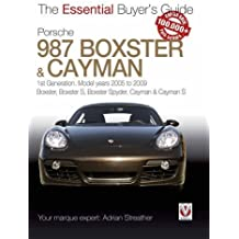 Porsche 987 Boxster & Cayman: 1st Generation: model years 2005 to 2009 Boxster, Boxster S, Boxster Spyder, Cayman & Cayman S (Essential Buyer's Guide Series)