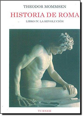 Descargar Libro Historia de Roma. Libro IV: La revolución: 3 (Biblioteca Turner) de Theodor Mommsen