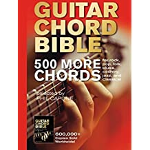 Guitar Chord Bible: 500 More Chords: for rock, pop, folk, blues, country, jazz, and classical by Phil Capone (2015-06-03)