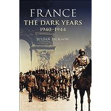 France: The Dark Years, 1940-1944