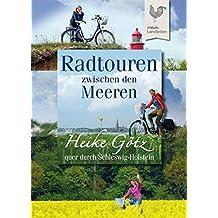 Radtouren zwischen den Meeren: Mit Heike Götz quer durch Schleswig-Holstein