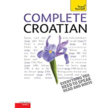 Complete Croatian Beginner to Intermediate Course: Learn to read, write, speak and understand a new language with Teach Yourself (Teach Yourself Complete) (English Edition)