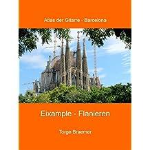 Eixample - Flanieren (Atlas der Gitarre - Barcelona)